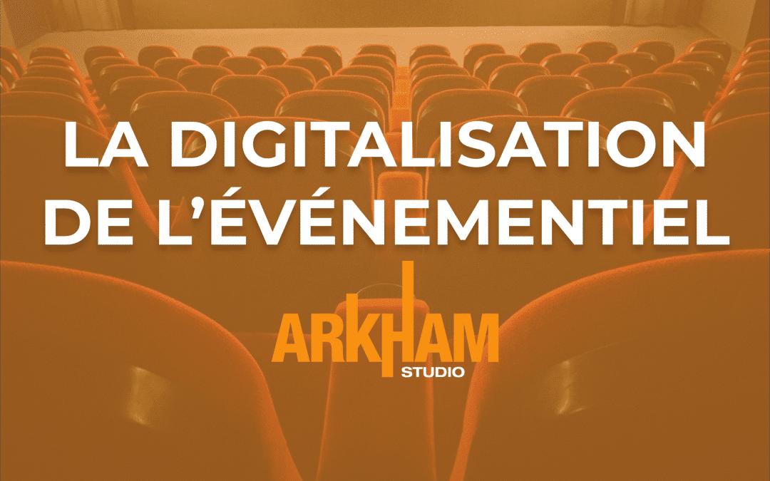 L'événementiel et la digitalisation