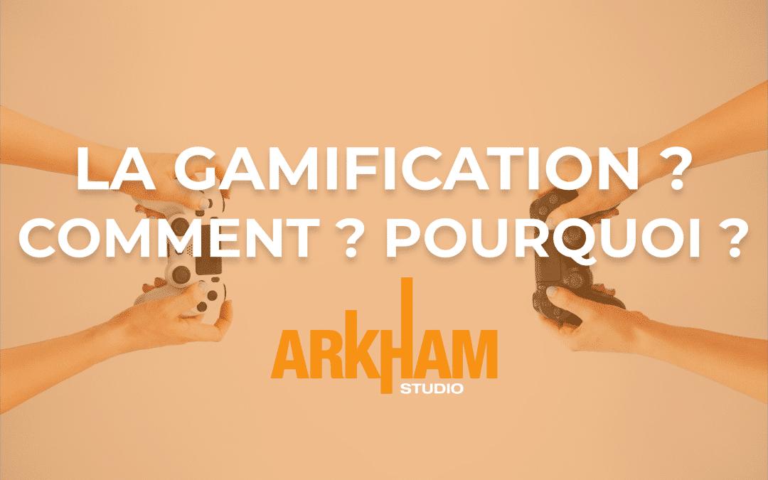 La gamification, c'est quoi ? Comment l'utiliser ?